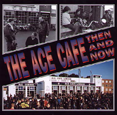 Cover of the book The Ace Cafe Then and Now