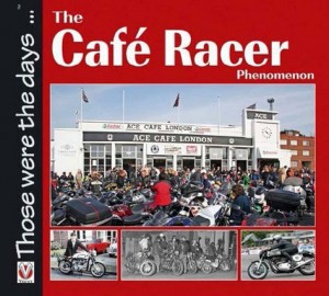 Front cover fo the book 'Those were the days...., The Cafe Racer Phenomenon'