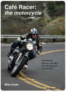 Cover of the book 'Cafe Racer: the motorcycle'