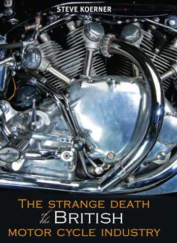 0000145_the-strange-death-of-the-british-motorcycle-industry-steve-koerner-crucible-books_480